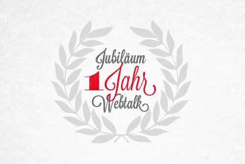 Webtalk Blog feiert 1-Jähriges